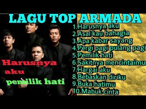 Armada Band 10 Lagu Top Armada Harusnya Aku Asal Kau Bahagia Youtube Lagu Musik Pop Youtube