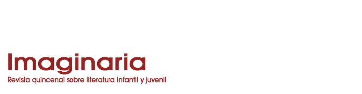 Imaginaria - Revista quincenal sobre literatura infantil y juvenil
