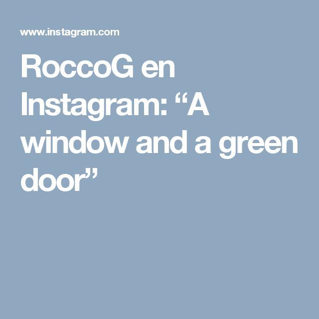 """RoccoG en Instagram: """"A window and a green door"""""""