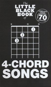 The Little Black Book of 4-Chord Songs  A pocket sized collection of over 70 rock and pop hits, all of which use no more than 4 simple chords! Presented in chord songbook format with complete lyrics and guitar chords.