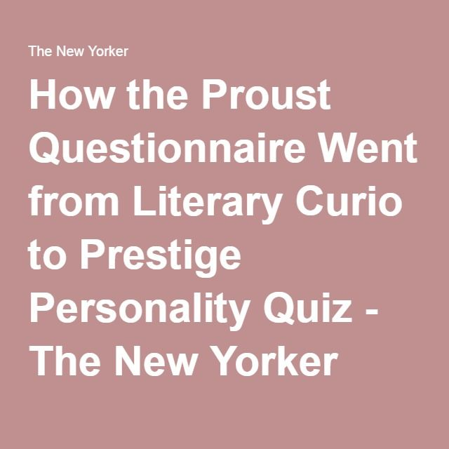 How the Proust Questionnaire Went from Literary Curio to Prestige Personality Quiz - The New Yorker