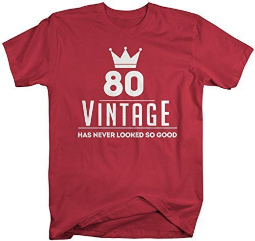 Mens Funny 80th Birthday T Shirt Vintage Never Looked So Good Shirts