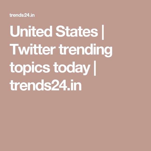 United States   Twitter trending topics today   trends24.in