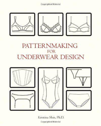 Patternmaking for Underwear Design by Kristina Shin PhD