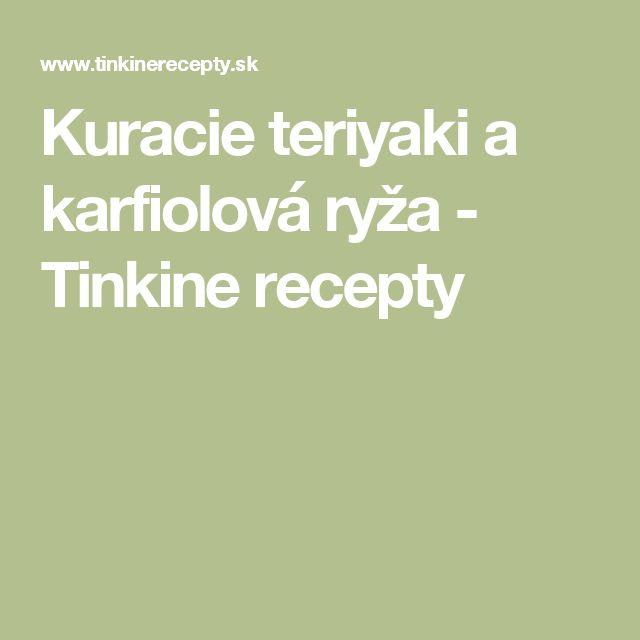 Kuracie teriyaki a karfiolová ryža - Tinkine recepty