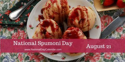 National Spumoni Day - August 21, 2016 | Including 2 Delicious Spumoni Recipes