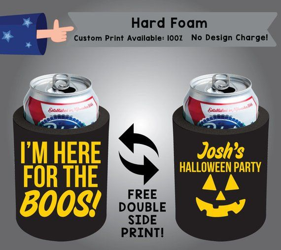 I 39 M Here For The Boos Hard Foam Can Cooler Double Side Print Hf Halloween01 By Coolestwizards Custom Cooler Today Is Your Birthday Foam