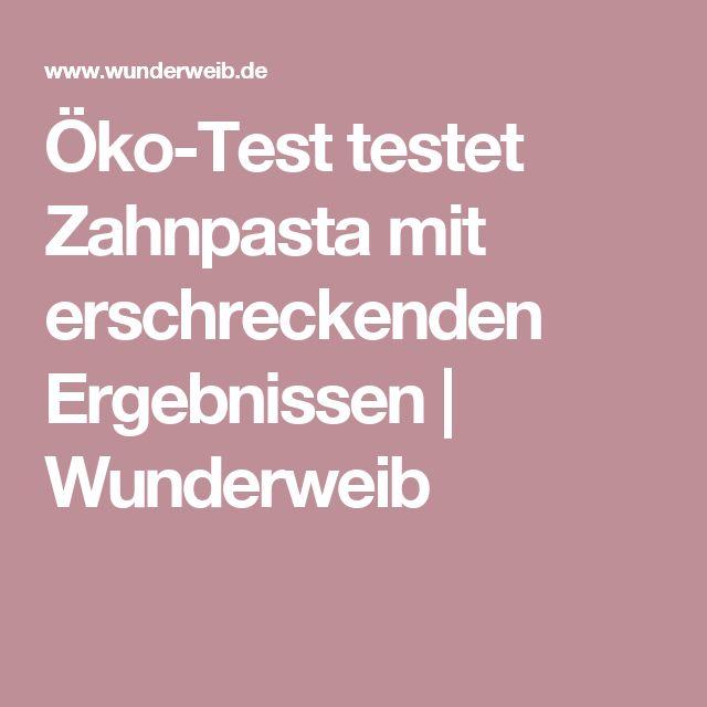 Öko-Test testet Zahnpasta mit erschreckenden Ergebnissen | Wunderweib