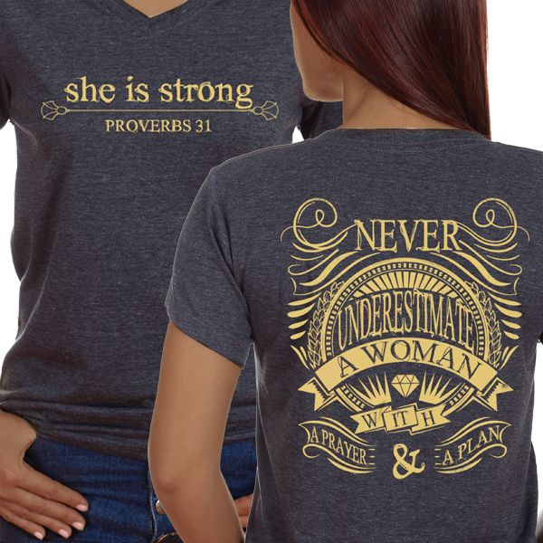 Proverbs About Strong Woman Long Image: Never Underestimate A Woman With A Prayer & A Plan ... She