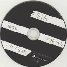 Sia's CD- 1,000 forms of fear.