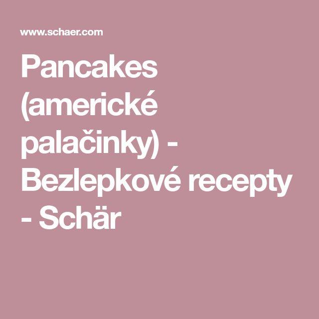 Pancakes (americké palačinky) - Bezlepkové recepty - Schär