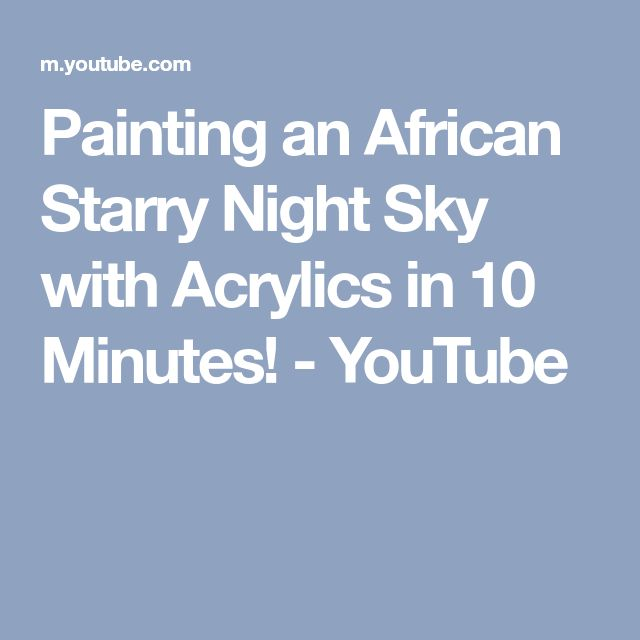 Painting an African Starry Night Sky with Acrylics in 10 Minutes! - YouTube