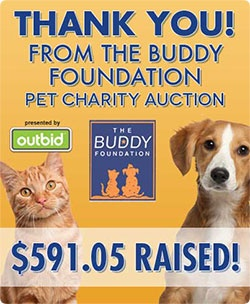 The Buddy Foundation would like to thank the entire Outbid community for helping them raise close to $600 last night in their pet charity auction. CONGRATULATIONS!  Read more about it here: http://www.outbid.com/cms/blog/thank-you-from-the-buddy-foundation