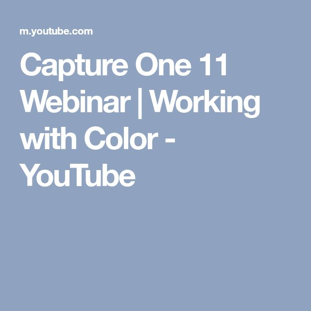 Capture One 11 Webinar | Working with Color - YouTube