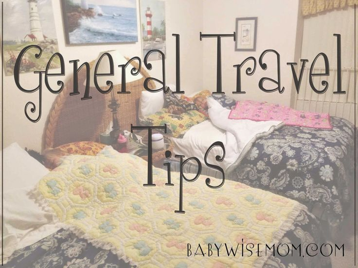 Chronicles of a Babywise Mom: General Travel Tips