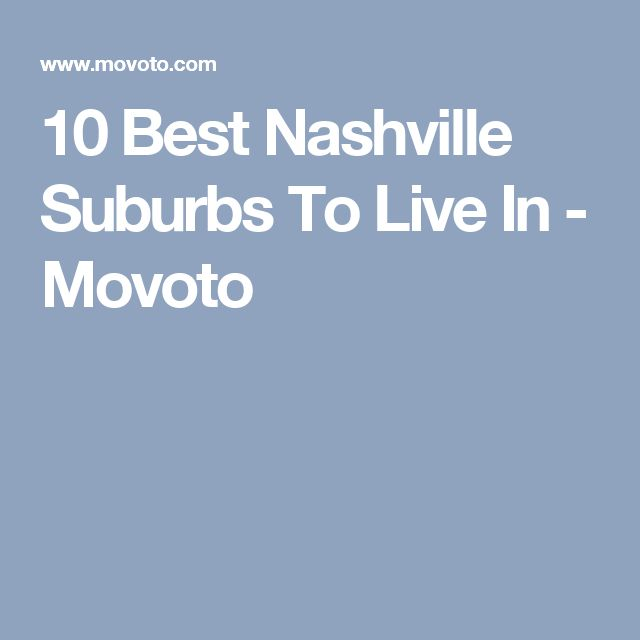 10 Best Nashville Suburbs To Live In - Movoto