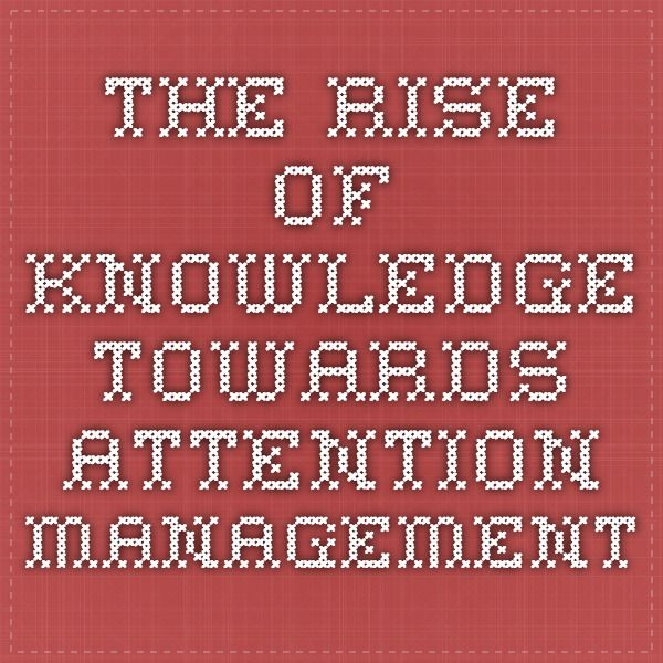 The rise of knowledge towards attention management