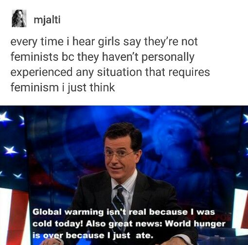 Renouncing feminism is a woman's right - I just don't think they realise how lucky they are to live in a world where they are free to voice that when there are countries like Saudi Arabia where women were only permitted to vote last year