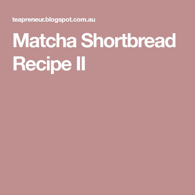Matcha Shortbread Recipe II