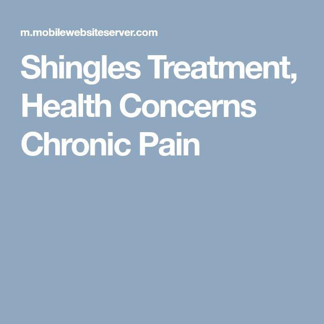 Shingles Treatment, Health Concerns Chronic Pain