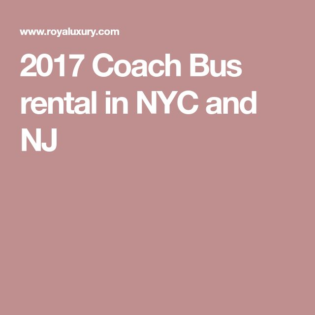 2017 Coach Bus rental in NYC and NJ