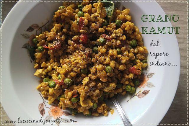 la cucina di Jorgette: GRANO KAMUT dal sapore Indiano.....