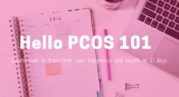 Hello PCOS 101 - 21 Transformation Program | Are you willing to dedicate 21 days to transforming your PCOS, health, and happiness? Learn how to treat PCOS naturally in this step-by-step 21 day course.