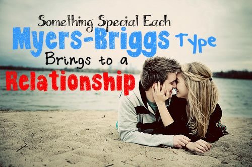 Something Special Each Myers-Briggs Type Brings To A Relationship