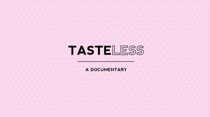 Tasteless   A Documentary