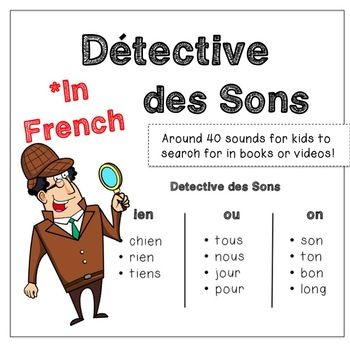 Have your kids be detectives for the class! List of 40 French sounds listed 3 per page, ready to print and use! You will need to provide students with French literature, French videos (I recommend Radio Canada Jeuness) or just their minds!