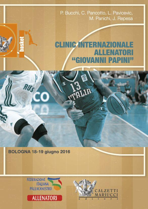 Clinic Internazionale allenatori di basket Giovanni Papini, Bologna: 18-19 giugno 2016. Scopri di più su http://www.calzetti-mariucci.it/shop/prodotti/basket-clinic-internazionale-cna-giovanni-papini-bologna-18-19-giugno-2016