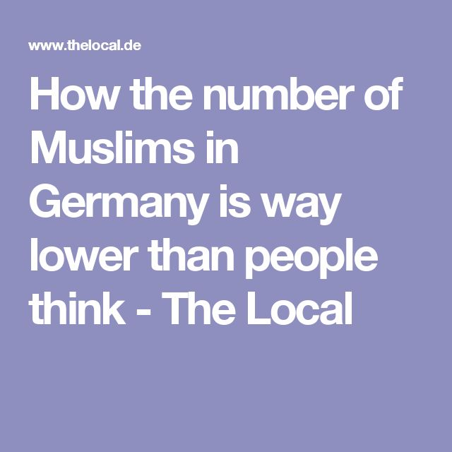 How the number of Muslims in Germany is way lower than people think - The Local