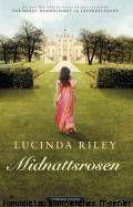 Lucinda Riley: Midnattsrosen