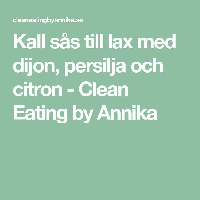 Kall sås till lax med dijon, persilja och citron - Clean Eating by Annika