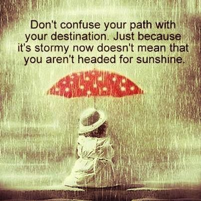 Your path is not necessarily your destination.