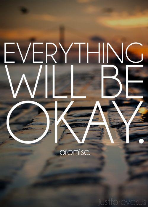 """""""Todo va a estar bien. Lo prometo"""""""