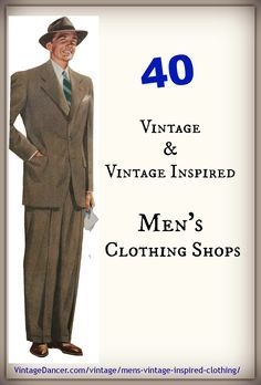 Where to shop for men's vintage clothing, vintage inspired clothing, retro clothing, men's vintage clothing patterns, shoes and accessories.