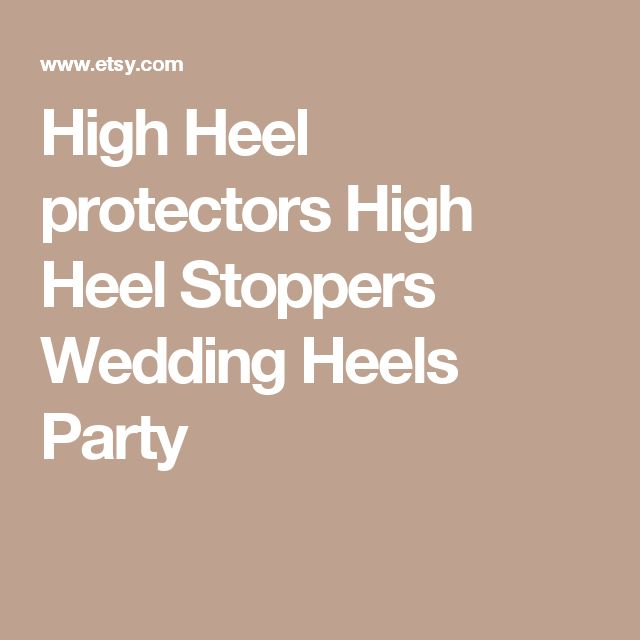 High Heel protectors High Heel Stoppers Wedding Heels Party
