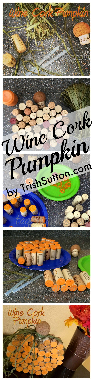 Wine Cork Pumpkin Décor; Save your old wine corks for a Wine Cork Pumpkin. Upcycled wine corks make for fun fall décor by TrishSutton.com.
