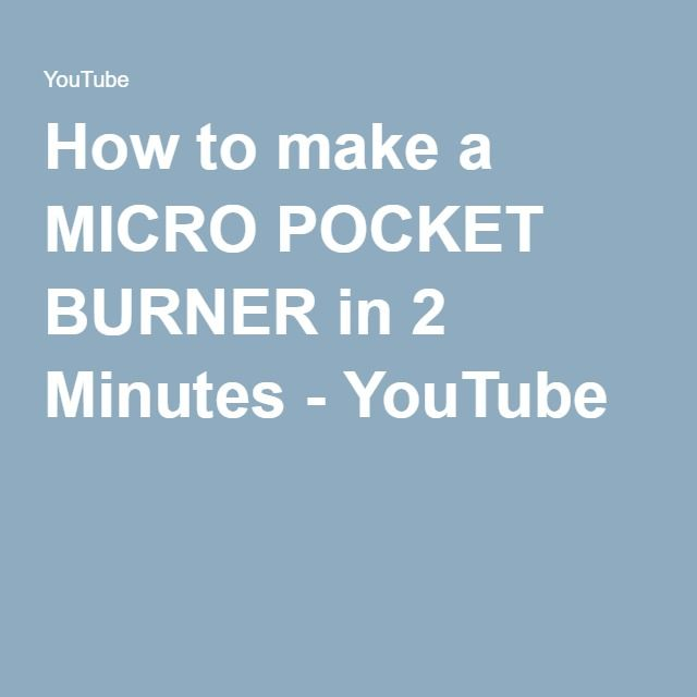 How to make a MICRO POCKET BURNER in 2 Minutes - YouTube