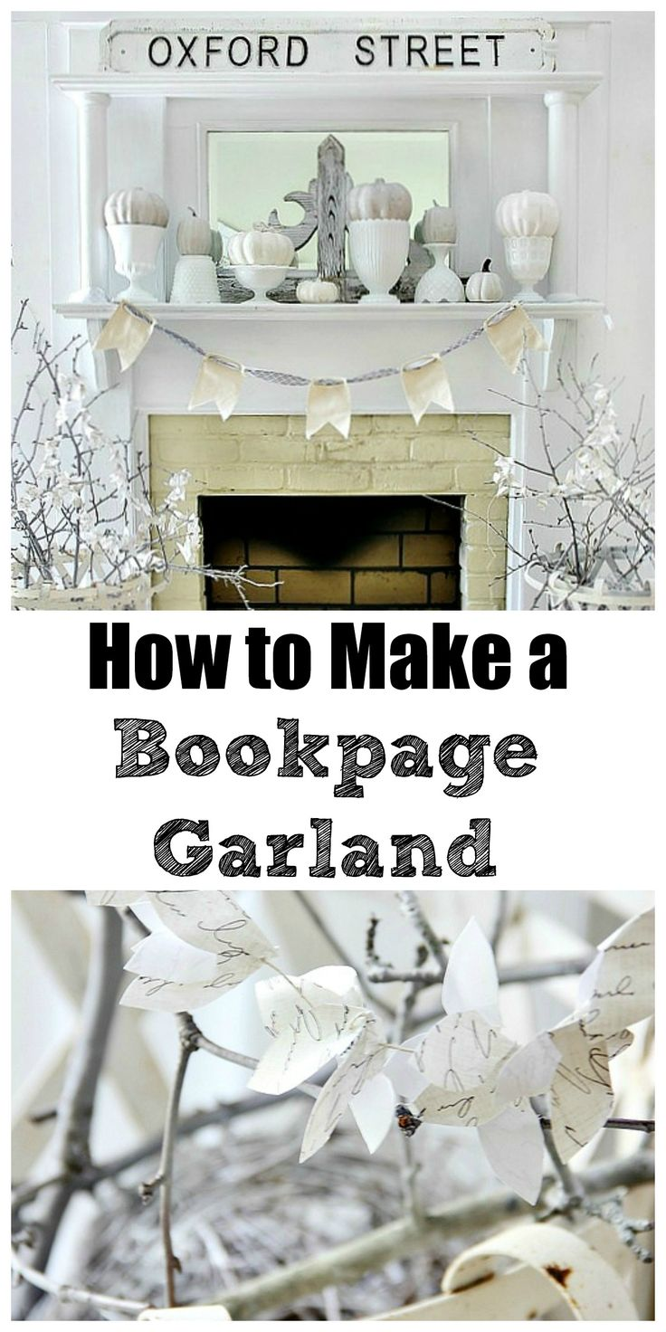 Make a book page garland and other fun ideas to decorate a mantel on a budget!