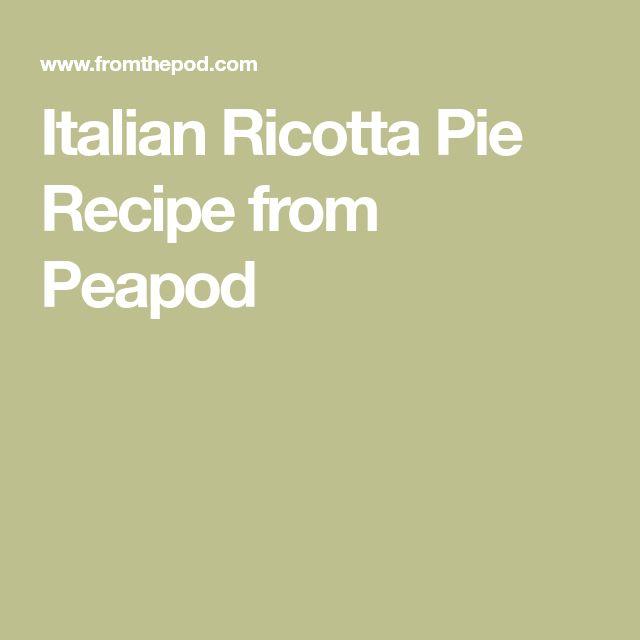 Italian Ricotta Pie Recipe from Peapod
