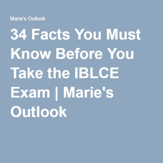 34 Facts You Must Know Before You Take the IBLCE Exam | Marie's Outlook