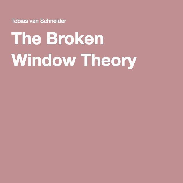 broken window theory article What is the broken windows theory the broken windows theory is a theory of urban criminology that emerged in the early 1980s and was heavily utilized by the new york police.