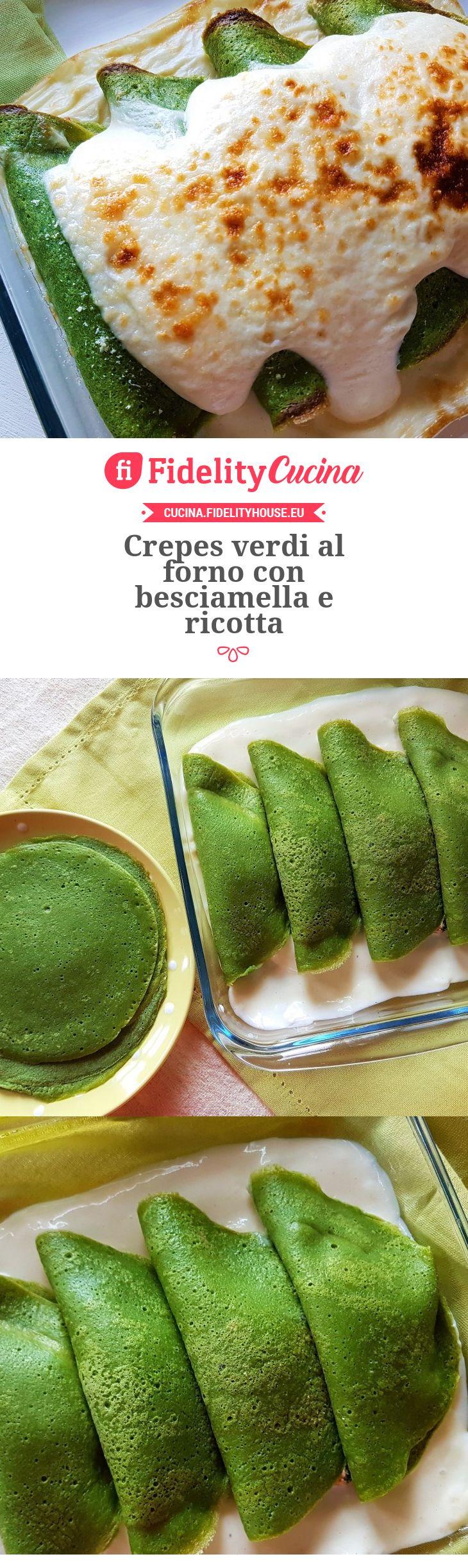 Crepes verdi al forno con besciamella e ricotta