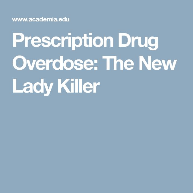 Prescription Drug Overdose: The New Lady Killer