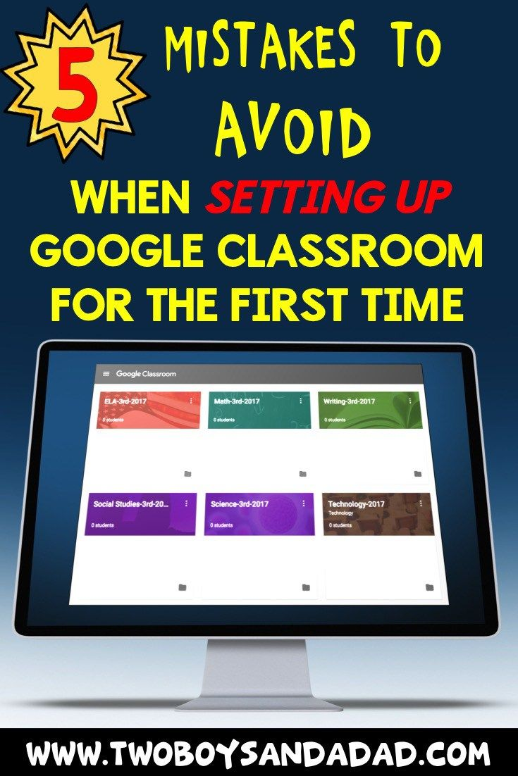 5 Mistakes to Avoid When Setting Up Google Classroom