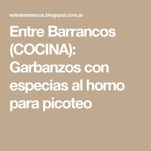Entre Barrancos  (COCINA): Garbanzos con especias al horno para picoteo