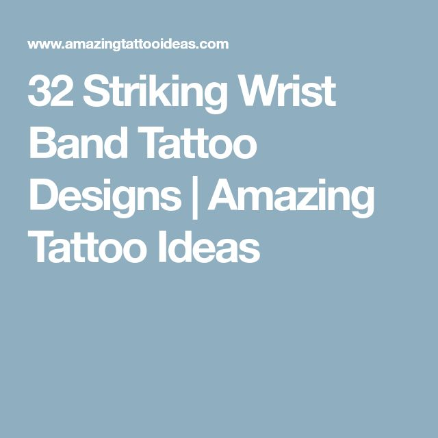 32 Striking Wrist Band Tattoo Designs | Amazing Tattoo Ideas