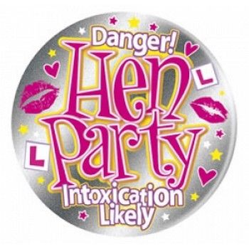 "http://www.hensandbrides.com.au/item_1044/The-Big-Hen-Badge.htm  15cms badge with the following writing:     ""Danger! Hen Party Intoxication Likely""     The perfect accessory for any Bride to Be.   Price: $7.95"